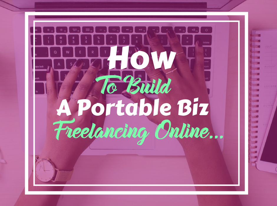 How To Take The Skills You Already Have & Build  A Portable Business Freelancing On Upwork…
