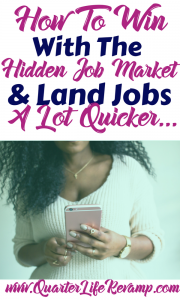 How to win with the hidden job market and land jobs a lot quicker...
