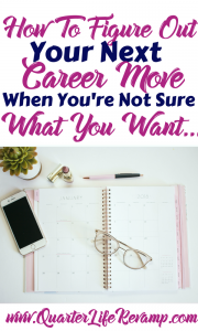 How to figure out your next career move when you're not sure what you want...